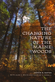 The Changing Nature of the Maine Woods by Maine writer Andrew Barton