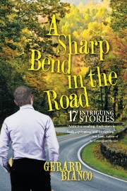 A Sharp Bend in the Road by Maine writer Gerard Bianco