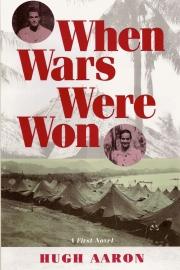 When Wars Were Won by Maine writer Hugh Aaron