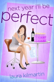Next Year I'll Be Perfect by Maine writer Laura Kilmartin