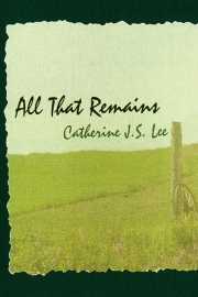 All That Remains by Maine writer Catherine J.S. Lee