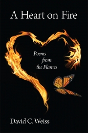 A Heart On Fire by Maine poet David C. Weiss