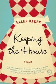 Keeping the House by Maine writer Ellen Baker