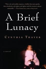 A Brief Lunacy by Maine writer Cynthia Underwood Thayer