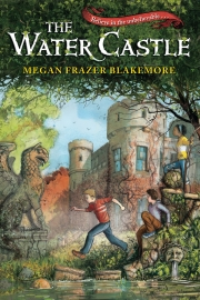 Water Castle by Maine writer Megan Frazer Blakemore