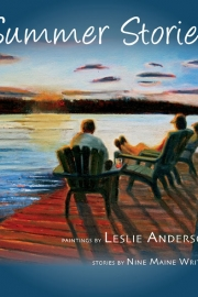 Summer Stories by Maine writer and painter Leslie Anderson