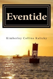 Eventide by Maine writer Kimberley Collins Kalicky