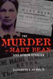 The Murder of Mary Bean and Other Stories by Maine writer Elizabeth De Wolfe