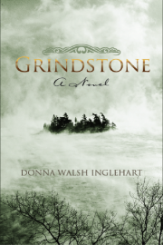 Grindstone by Maine writer Donna Walsh Inglehart