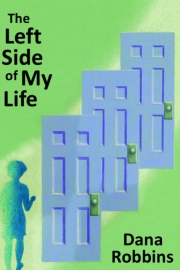 The Left Side of my Life by Maine writer Dana Robbins