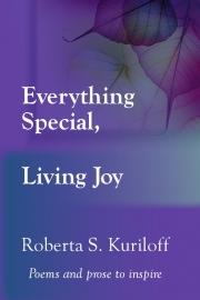 Everything Special, Living Joy by Maine writer Roberta S. Kuriloff