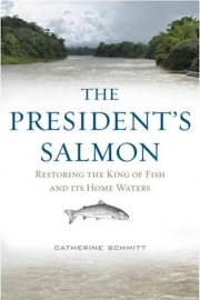 The President's Salmon by Maine writer Catherine Schmitt