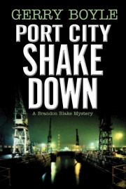 Port City Shake Down by Maine author Gerry Boyle