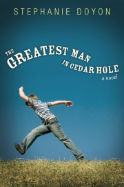 The Greatest Man in Cedar Hole by Maine writer Stephanie Doyon