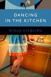 Dancing in the Kitchen by Maine writer Susan Sterling