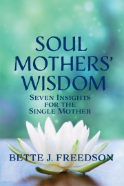 Soul Mothers' Wisdom by Maine writer Bette Freedson
