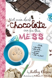 Not Even Chocolate Can Fix This Mess by Maine writer Kathy Eliscu
