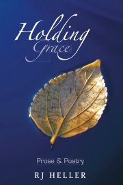 Holding Grace by Maine writer RJ Heller