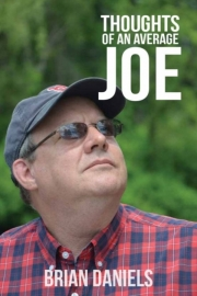 Thoughts of an Average Joe by Maine writer Brian Daniels