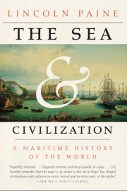 The Sea & Civilization by Maine writer Lincoln Paine