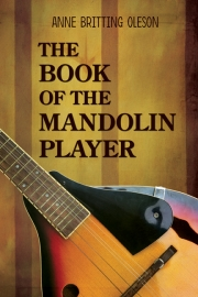The Book of the Mandolin Player by Maine writer Anne Britting Oleson