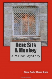 Here Sits A Monkey by Maine writer Diane Taylor-Moore