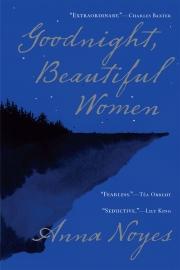 Goodnight, Beautiful Women by Maine writer Anna Noyes
