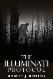 The Illuminati Protocol by Maine writer Robert J. Ristino
