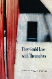 They Could Live With Themselves by Maine writer Jodi Paloni