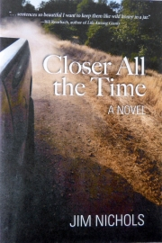 Closer All the Time by Maine writer Jim Nichols