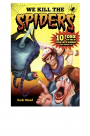 We Kill the Spiders by Maine writer Rob Neal
