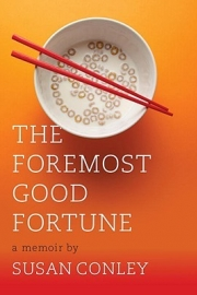 The Foremost Good Fortune by Maine author Susan Conley