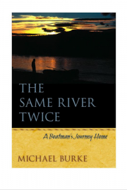 The Same River Twice by Maine writer Michael Burke