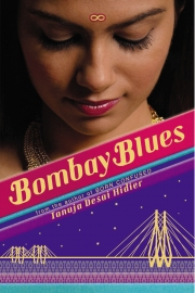 Bombay Blues by Maine writer Tanuja Desai Hidier