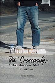 Through the Crosswalk: a Mad Man Gone Mad by Maine writer Johnny Kosnow