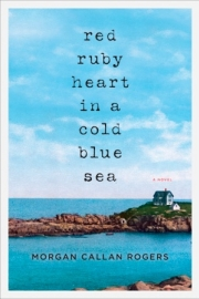 Red Ruby Heart in a Cold Blue Sea by Maine author Morgan Callan Rogers