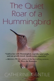 The Quiet Roar of a Humming Bird by Maine writer Catherine Gentile