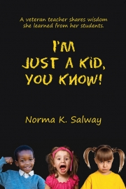 I'm Just a Kid, You Know! by Maine Writer Norma K. Salway