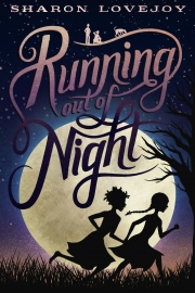 Running Out of Night by Maine writer Sharon Lovejoy