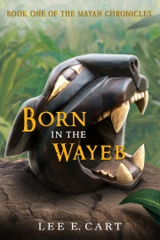 Born in the Wayeb by by Maine Writer Lee E. Cart