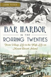 Bar Harbor in the Roaring Twenties by Maine writer Luann Yetter